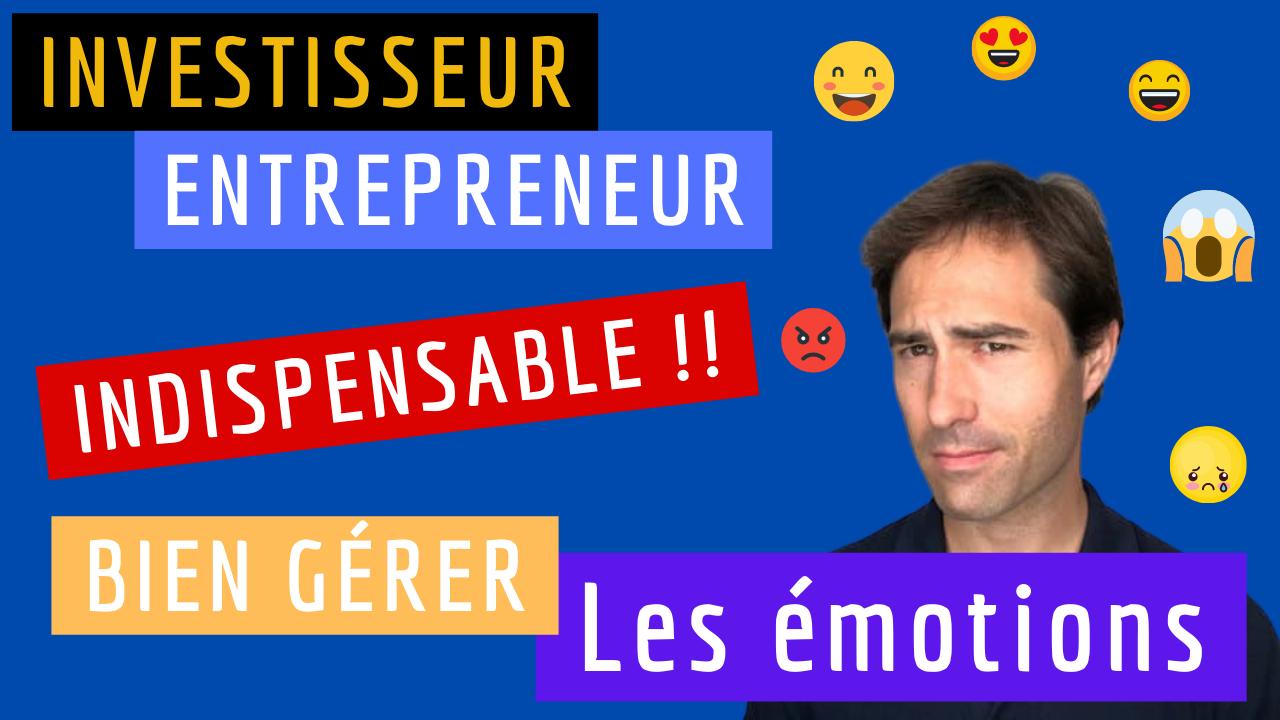 Investisseur / Entrepreneur : de l'importance de la gestion de ses émotions